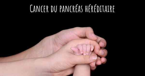 cancer pancreas hereditaire hpv causes abnormal pap smears